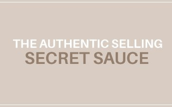The Authentic Selling Secret Sauce