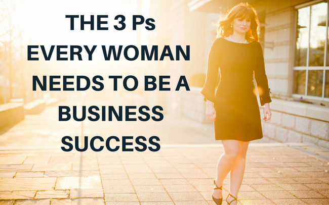 3 Ps Every Business Woman Needs