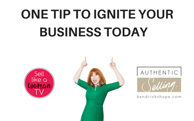 1 TIP TO IGNITE YOUR BUSINESS