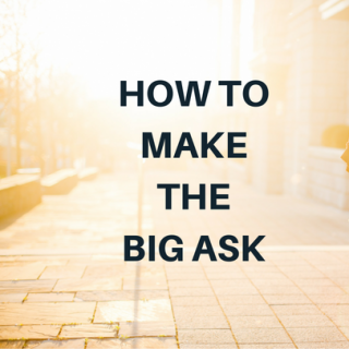 How To Make The BIG Ask (And Reel In The Big Fish!)