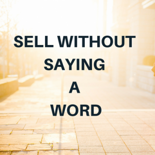 Sell Without Saying A Word