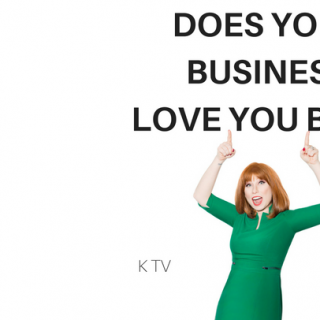 Does Your Business Love You Back?