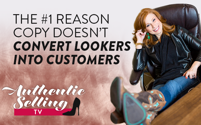 The #1 Reason Copy Doesn't Convert Lookers Into Customers