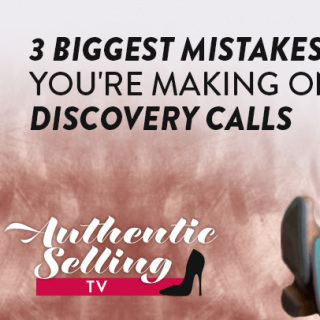 3 Biggest Mistakes You're Making On Discovery Calls