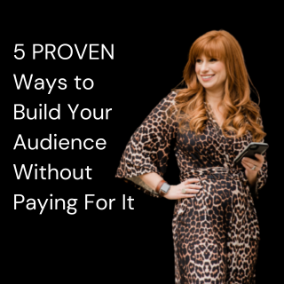 5 PROVEN Ways to Build Your Audience Without Paying For It