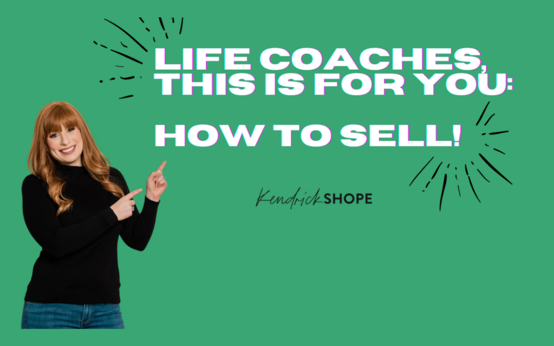How To Sell: Life Coach Edition