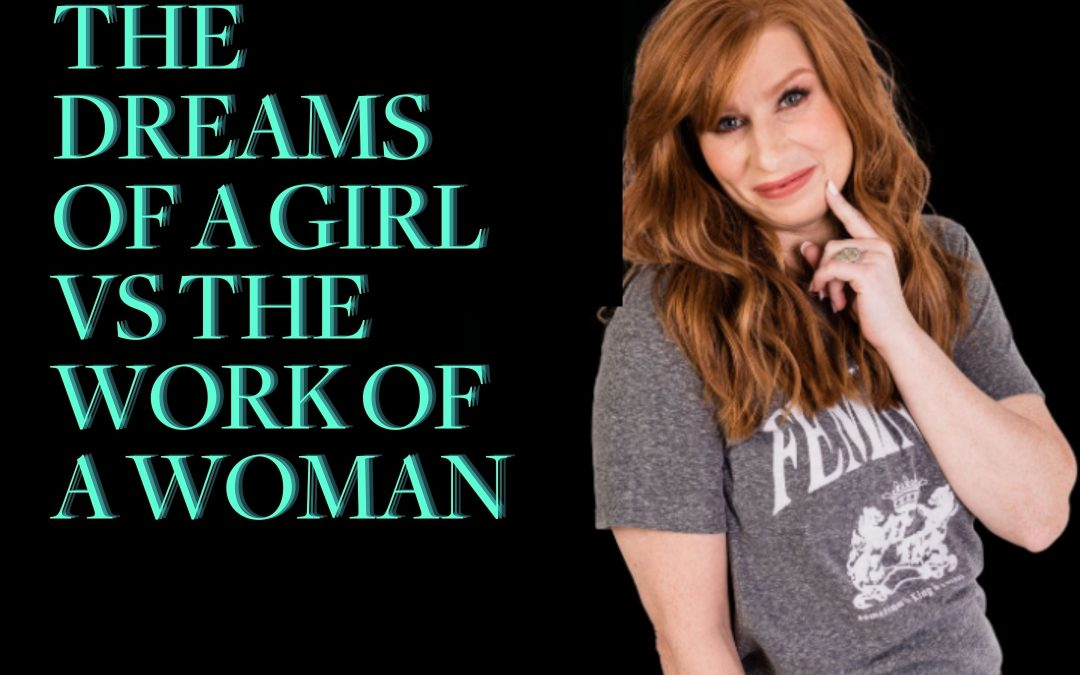 The Dreams Of A Girl VS The Work Of A Woman